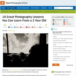 10 Great Photography Lessons You Can Learn From a 2 Year Old
