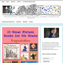 23 Great Picture Books for 5th Grade : PragmaticMom