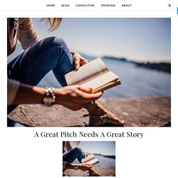 A Great Pitch Needs A Great Story - Geoff Nesnow