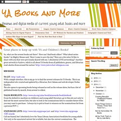Great places to keep up with YA and Children's Books!
