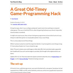 A Great Old-Timey Game-Programming Hack