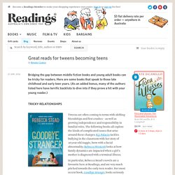 Great reads for tweens becoming teens