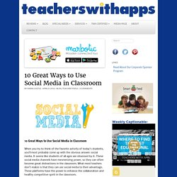 10 Great Ways to Use Social Media in Classroom