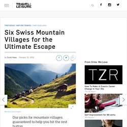 Six Great Swiss Mountain Escapes