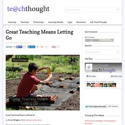 Great Teaching Means Letting Go