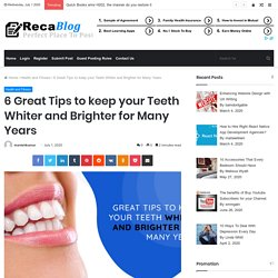 6 Great Tips to keep your Teeth Whiter and Brighter for Many Years