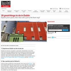 20 great things to do in Dublin - Time Out Dublin