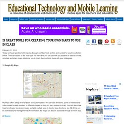 Educational Technology and Mobile Learning: 13 Great Tools for Creating Your Own Maps to Use in Class