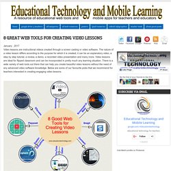 Educational Technology and Mobile Learning: 8 Great Web Tools for Creating Video Lessons