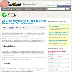 25 Great Travel Sites & Tools To Check Before You Go On Vacation