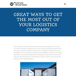 Great ways to get the most out of your logistics company