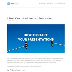 5 Great Ways to Start Your Next Presentation