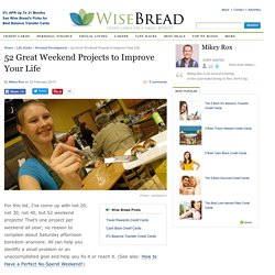 52 Great Weekend Projects to Improve Your Life
