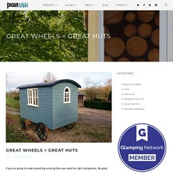 Great Wheels = Great Huts - Plain Huts