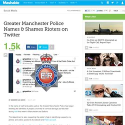 Greater Manchester Police Names & Shames Rioters on Twitter