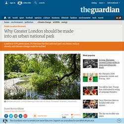 Why Greater London should be made into an urban national park