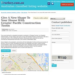 Give A New Shape To Your House With Greater Pacific Construction Tustin