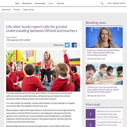 Life after levels report calls for greater understanding between Ofsted and teachers