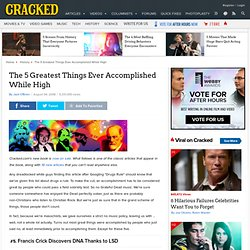 The 5 Greatest Things Ever Accomplished While High | Cracked.com