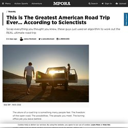 This is The Greatest American Road Trip Ever… According to Scienctists - Mpora