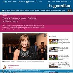 Donna Karan's greatest fashion achievements
