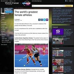 The world's greatest female athletes