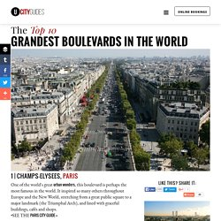 The TOP 10 GREATEST BOULEVARDS, Grand Avenues and Streets of the World