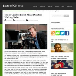 The 20 Greatest British Movie Directors Working Today
