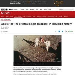 Apollo 11: 'The greatest single broadcast in television history'