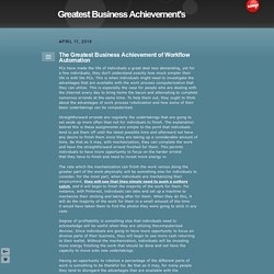 The Greatest Business Achievement of Workflow Automation