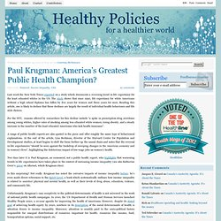 Paul Krugman: America's Greatest Public Health Champion?  | Healthy Policies