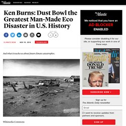 Ken Burns: Dust Bowl the Greatest Man-Made Eco Disaster in U.S. History - Climate Desk