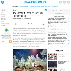 The Greatest Fantasy Films You Haven't Seen