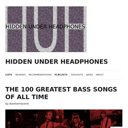 The 100 Greatest Bass Songs Of All Time – HIDDEN UNDER HEADPHONES