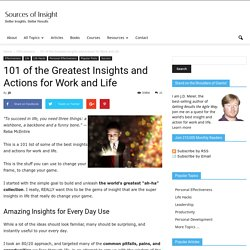 101 of the Greatest Insights and Actions for Work and Life
