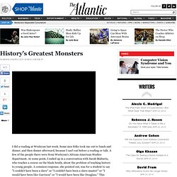 History's Greatest Monsters - Ta-Nehisi Coates