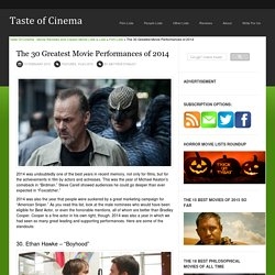 The 30 Greatest Movie Performances of 2014