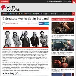 9 Greatest Movies Set In Scotland