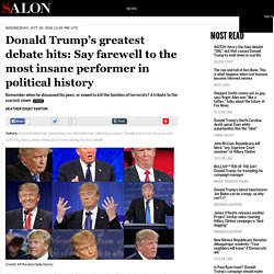 Donald Trump's greatest debate hits: Say farewell to the most insane performer in political history
