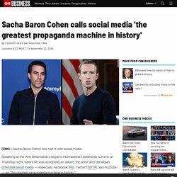 Sacha Baron Cohen calls social media 'the greatest propaganda machine in history'
