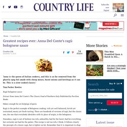 Greatest recipes ever: Anna Del Conte's ragù bolognese sauce - Country Life