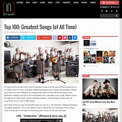Top 100: Greatest Songs (of All Time)