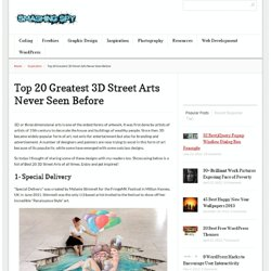 Top 20 Greatest 3D Street Arts Never Seen Before