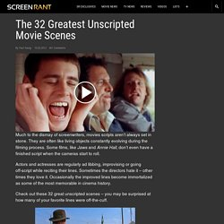 The 32 Greatest Unscripted Movie Scenes