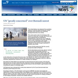 UN greatly concerned over Burundi unrest :Tuesday 5 May 2015