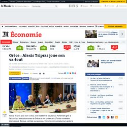 Grèce : Alexis Tsipras joue son va-tout