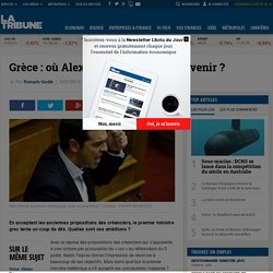 Grèce : où Alexis Tsipras veut-il en venir ?