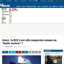 """Grèce : la BCE s'est-elle comportée comme un """"fonds vautour"""" ?"""