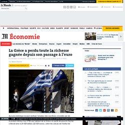 La Grèce a perdu toute la richesse gagnée depuis son passage à l'euro