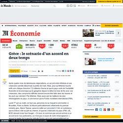 Grèce : le scénario d'un accord en deux temps